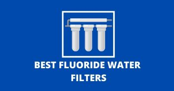 BEST FLUORIDE WATER FILTERS
