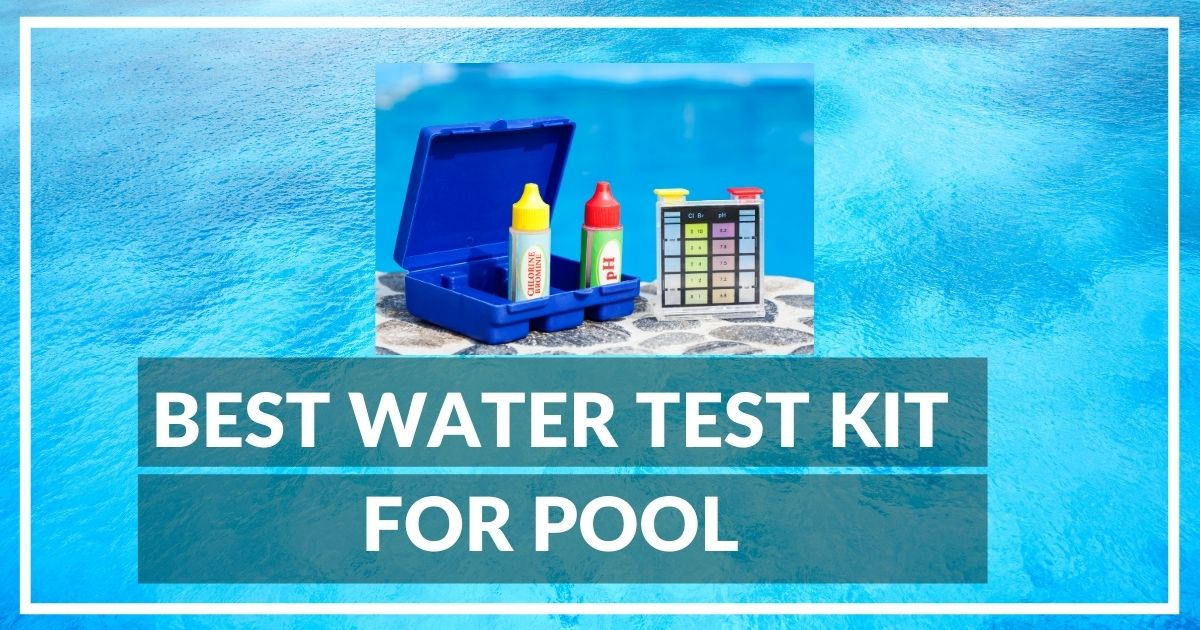 Best Water Test Kit For Pool